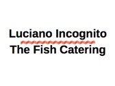 Luciano Incognito - The Fish Catering