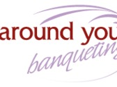 Around You Banqueting